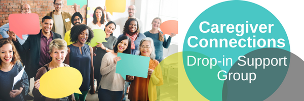 Caregiver Connections Drop-in Support Group